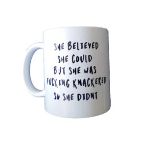 She believed she could - Mug